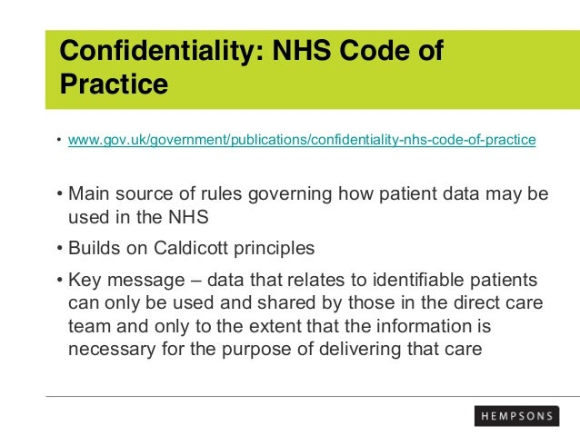 Confidentiality: NHS Code of Practice • www.gov.uk/government/publications/confidentiality-nhs-code-of-practice • Main sou...