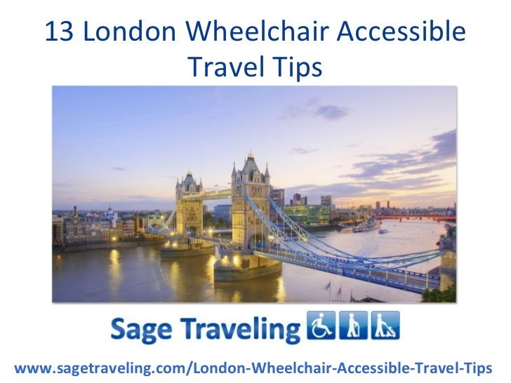 13 London Wheelchair Accessible             Travel Tipswww.sagetraveling.com/London-Wheelchair-Accessible-Travel-Tips
