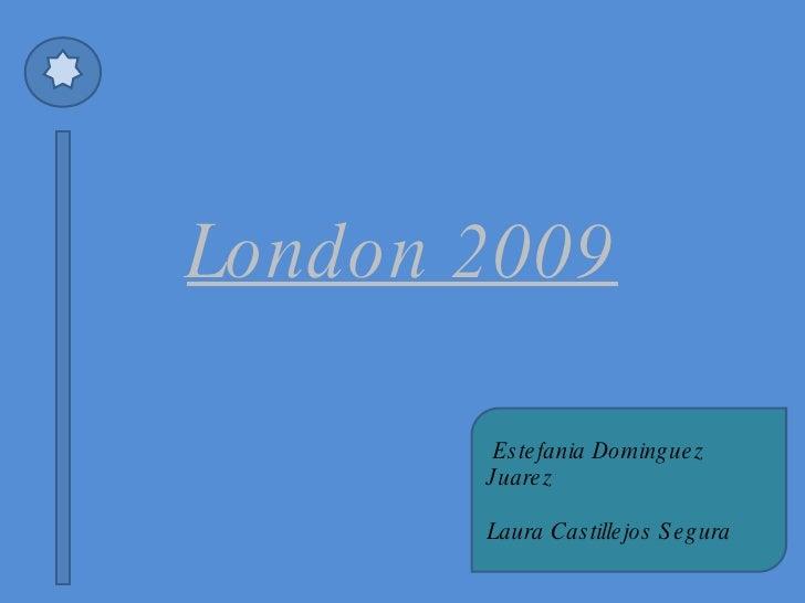 London 2009 Estefania Dominguez Juarez  Laura Castillejos Segura