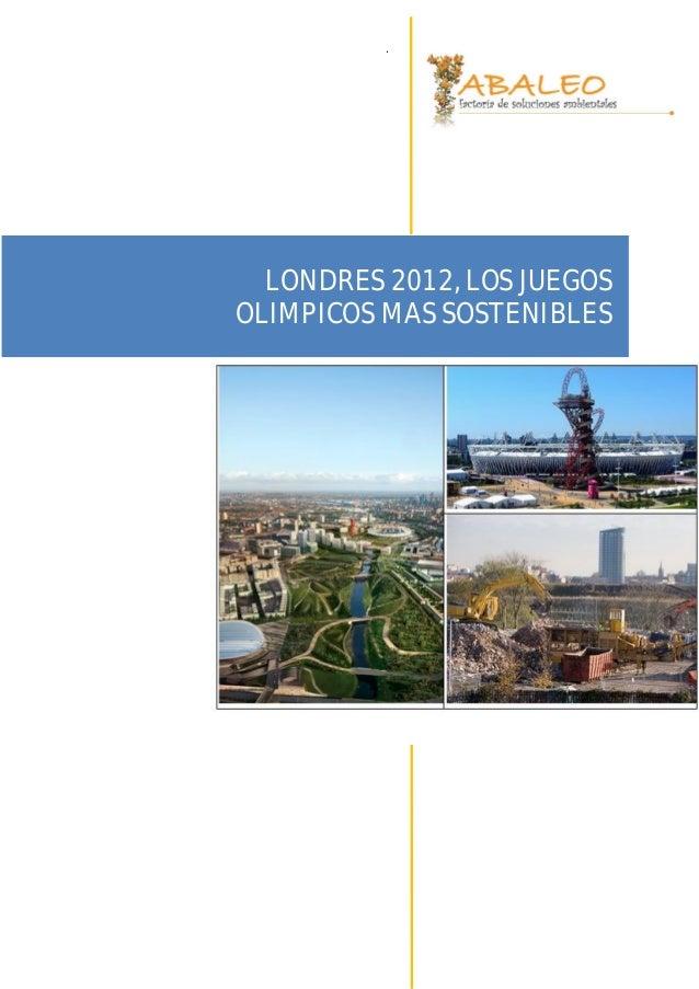 .  LONDRES 2012, LOS JUEGOSOLIMPICOS MAS SOSTENIBLES