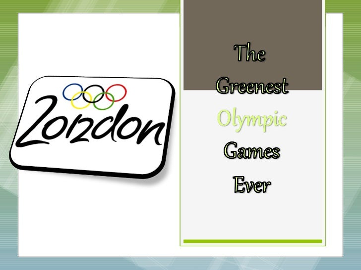  Throughout its history, London has organized themost important events of the world and the Olympics   are not the except...
