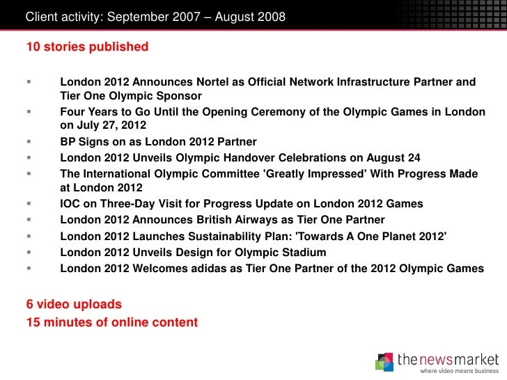 Client activity: September 2007 – August 200810 stories published    London 2012 Announces Nortel as Official Network Inf...
