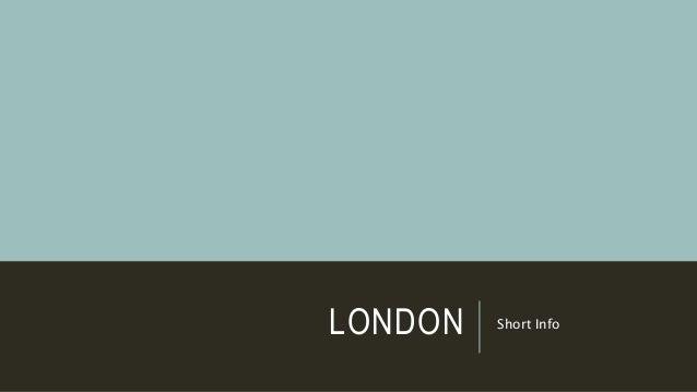 LONDON Short Info