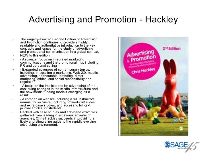 Advertising and Promotion - Hackley <ul><li>The eagerly-awaited Second Edition of Advertising and Promotion continues to p...