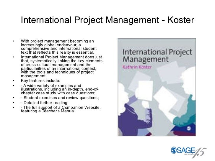 International Project Management - Koster <ul><li>With project management becoming an increasingly global endeavour, a com...