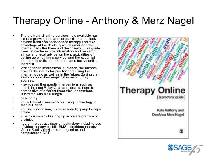 Therapy Online - Anthony & Merz Nagel   <ul><li>The plethora of online services now available has led to a growing demand ...