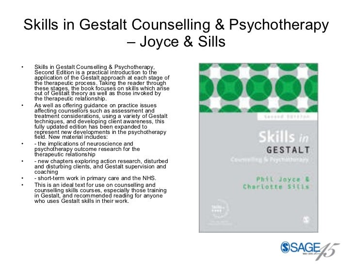 Skills in Gestalt Counselling & Psychotherapy – Joyce & Sills <ul><li>Skills in Gestalt Counselling & Psychotherapy, Secon...