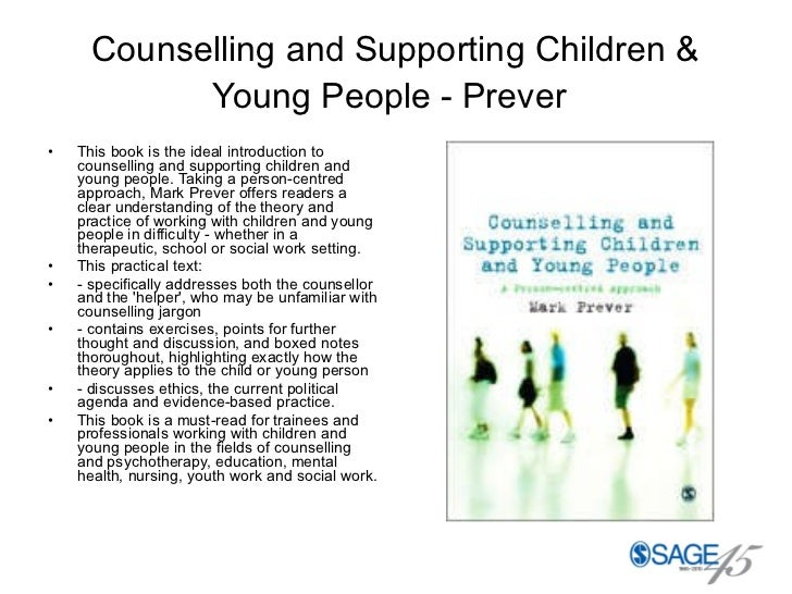 Counselling and Supporting Children & Young People - Prever   <ul><li>This book is the ideal introduction to counselling a...