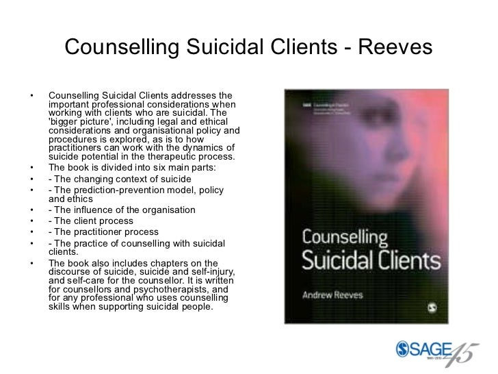 Counselling Suicidal Clients - Reeves <ul><li>Counselling Suicidal Clients addresses the important professional considerat...