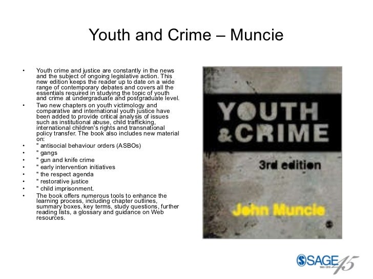 Youth and Crime – Muncie <ul><li>Youth crime and justice are constantly in the news and the subject of ongoing legislative...