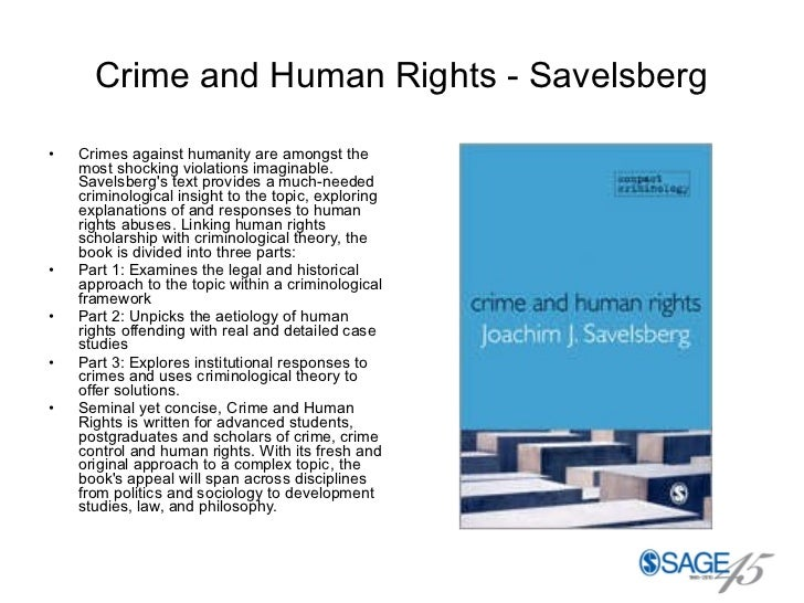 Crime and Human Rights - Savelsberg <ul><li>Crimes against humanity are amongst the most shocking violations imaginable. S...