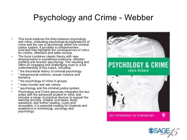Psychology and Crime - Webber <ul><li>This book explores the links between psychology and crime, evaluating psychological ...