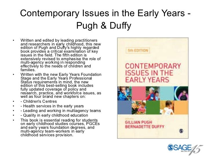 Contemporary Issues in the Early Years - Pugh & Duffy   <ul><li>Written and edited by leading practitioners and researcher...