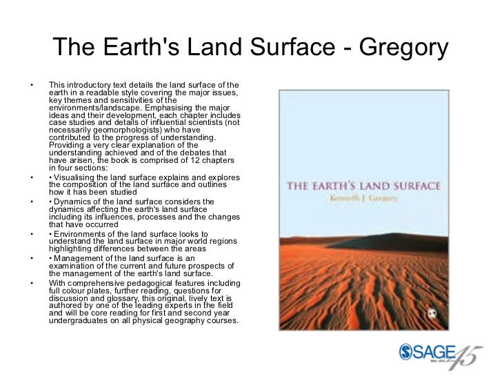 The Earth's Land Surface - Gregory <ul><li>This introductory text details the land surface of the earth in a readable styl...