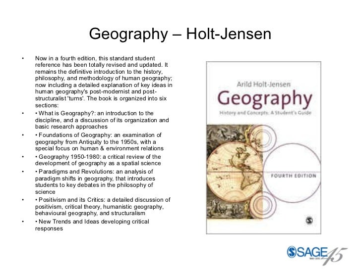 Geography – Holt-Jensen <ul><li>Now in a fourth edition, this standard student reference has been totally revised and upda...