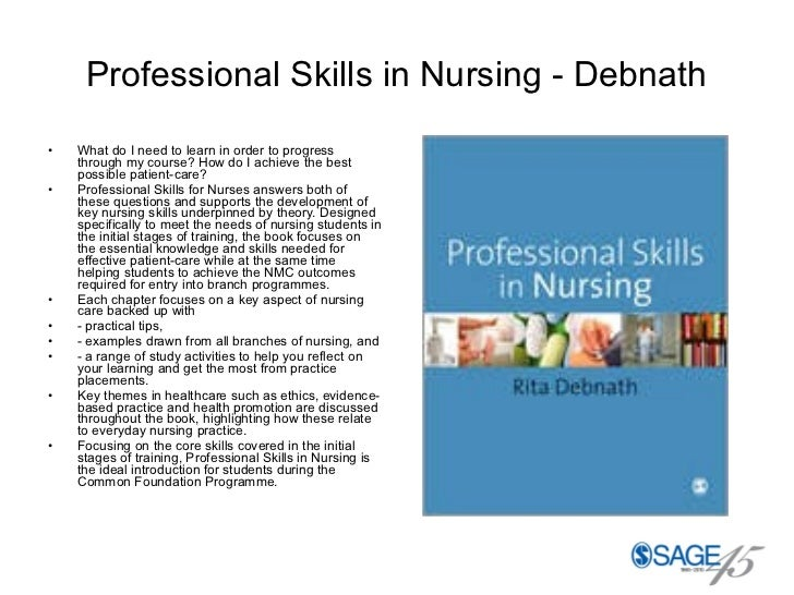 Professional Skills in Nursing - Debnath <ul><li>What do I need to learn in order to progress through my course? How do I ...