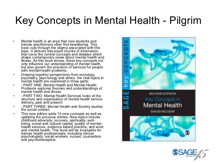 Key Concepts in Mental Health - Pilgrim <ul><li>Mental health is an area that new students and trainee practitioners often...