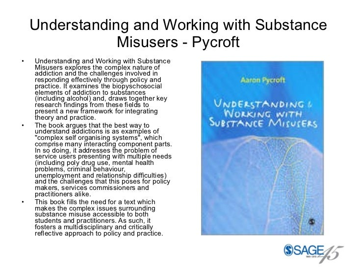Understanding and Working with Substance Misusers - Pycroft <ul><li>Understanding and Working with Substance Misusers expl...