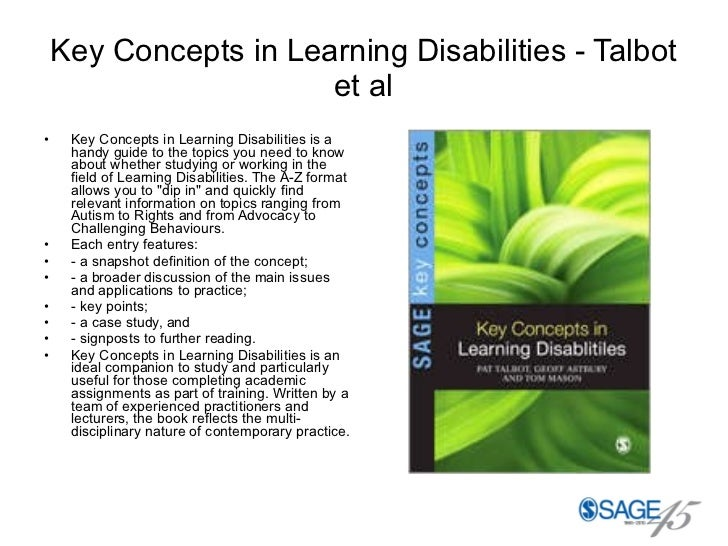 Key Concepts in Learning Disabilities - Talbot et al <ul><li>Key Concepts in Learning Disabilities is a handy guide to the...