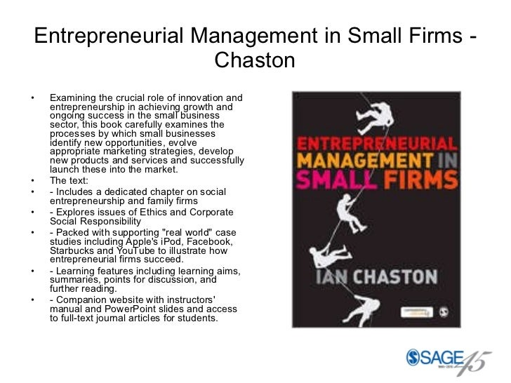 Entrepreneurial Management in Small Firms - Chaston <ul><li>Examining the crucial role of innovation and entrepreneurship ...
