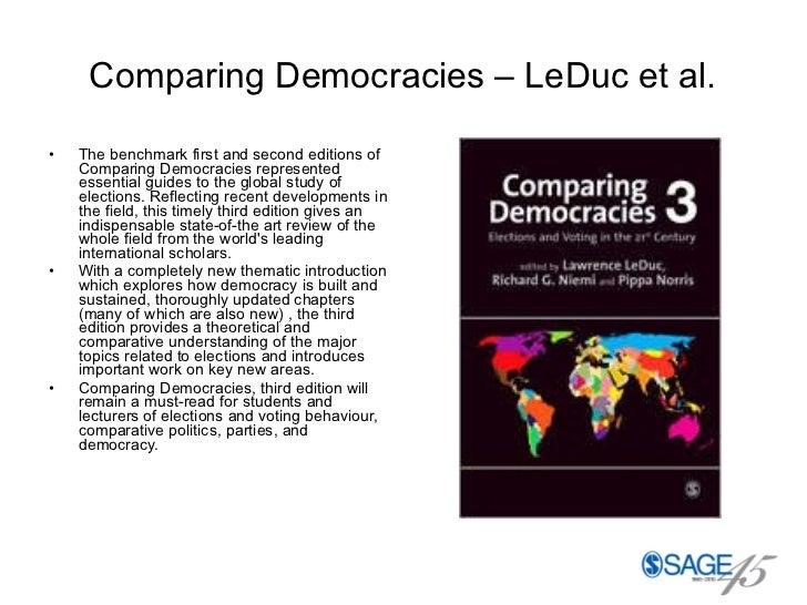 Comparing Democracies – LeDuc et al. <ul><li>The benchmark first and second editions of Comparing Democracies represented ...