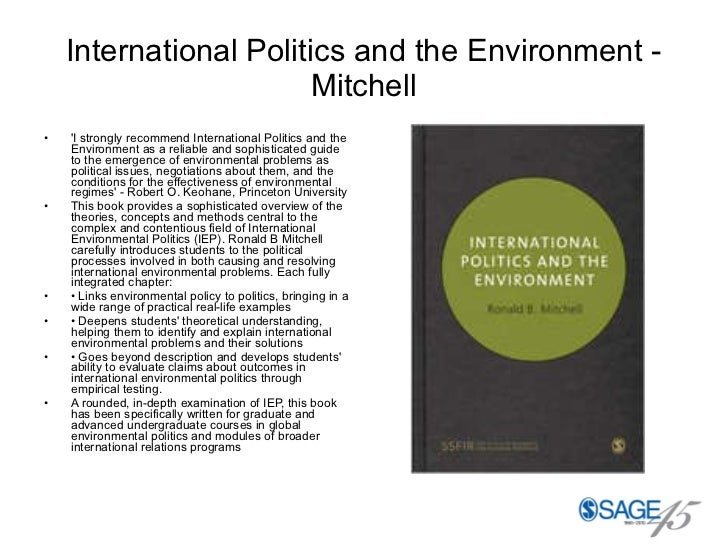 International Politics and the Environment - Mitchell <ul><li>'I strongly recommend International Politics and the Environ...