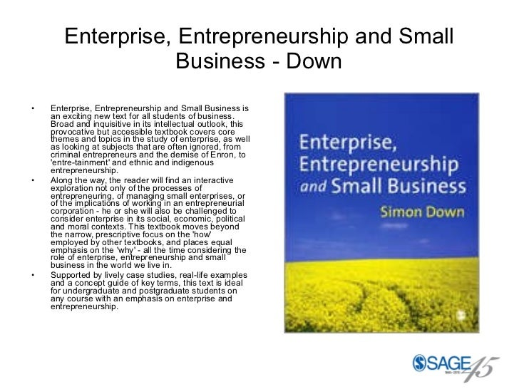 Enterprise, Entrepreneurship and Small Business - Down <ul><li>Enterprise, Entrepreneurship and Small Business is an excit...