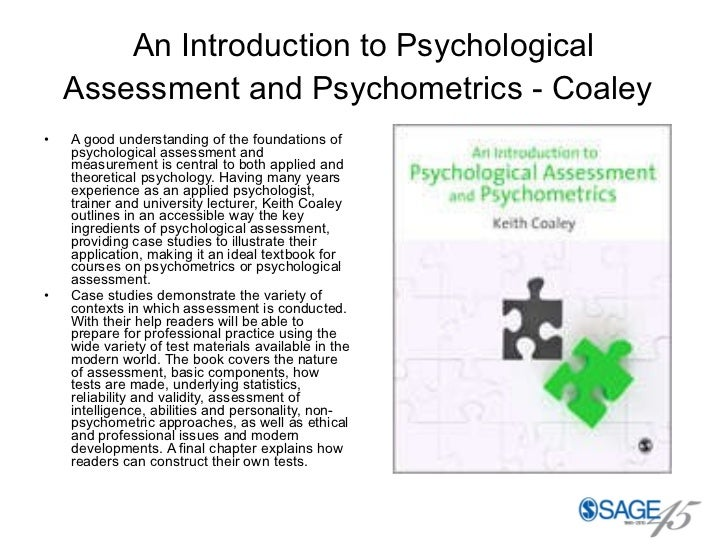 An Introduction to Psychological Assessment and Psychometrics - Coaley   <ul><li>A good understanding of the foundations o...