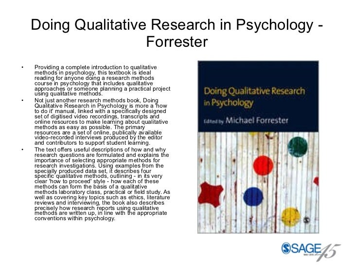 Doing Qualitative Research in Psychology - Forrester <ul><li>Providing a complete introduction to qualitative methods in p...