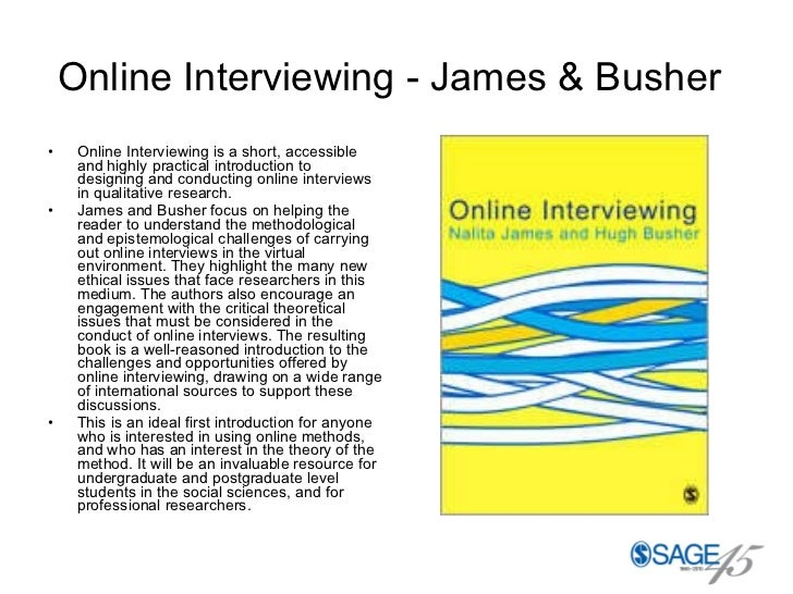 Online Interviewing - James & Busher   <ul><li>Online Interviewing is a short, accessible and highly practical introductio...