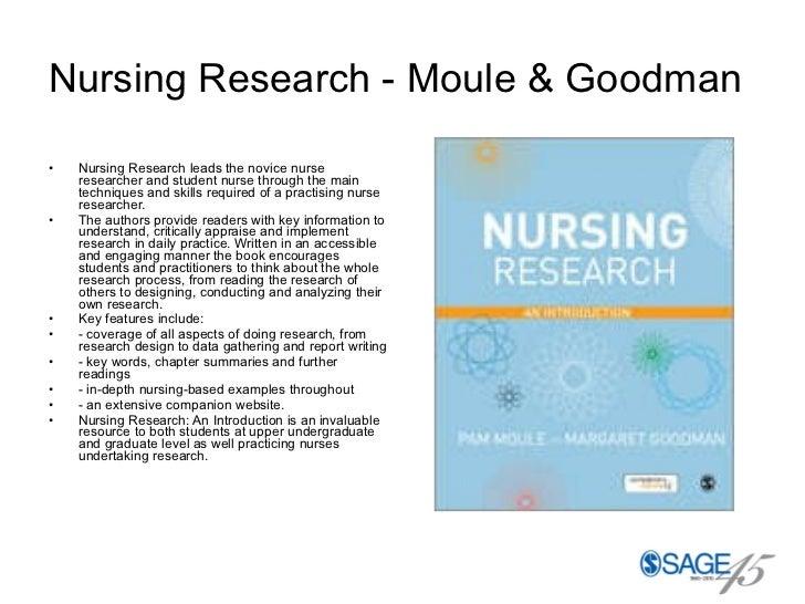 Nursing Research - Moule & Goodman   <ul><li>Nursing Research leads the novice nurse researcher and student nurse through ...