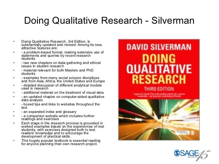 Doing Qualitative Research - Silverman <ul><li>Doing Qualitative Research, 3rd Edition, is substantially updated and revis...