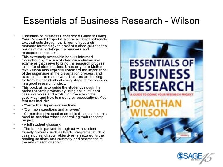 Essentials of Business Research - Wilson <ul><li>Essentials of Business Research: A Guide to Doing Your Research Project i...