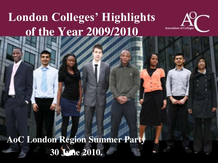 London Colleges' Highlights of the Year 2009/2010<br />AoC London Region Summer Party<br />30 June 2010. <br />