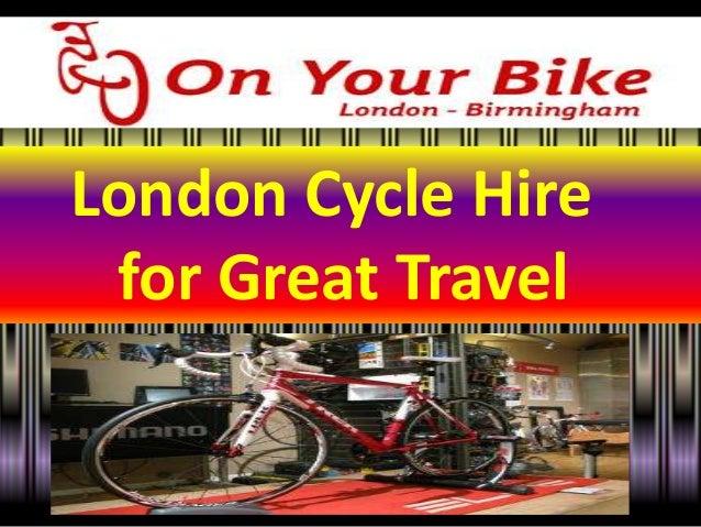 London Cycle Hire for Great Travel