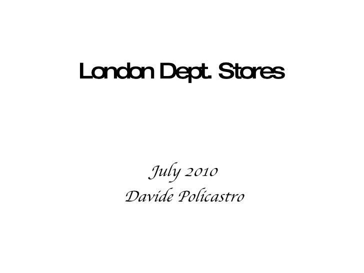 London Dept. Stores July 2010 Davide Policastro