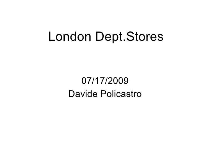 London Dept.Stores 07/17/2009 Davide Policastro