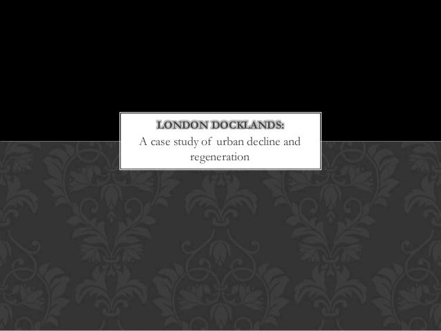 dissertation london docklands London, this dissertation examines the social, cultural and economic implications   priority area in the development strategy of newham and the royal docks.