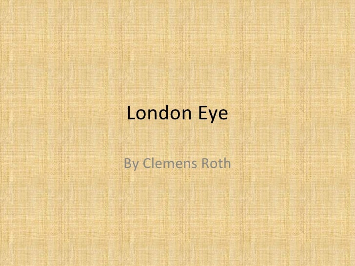 London Eye By Clemens Roth