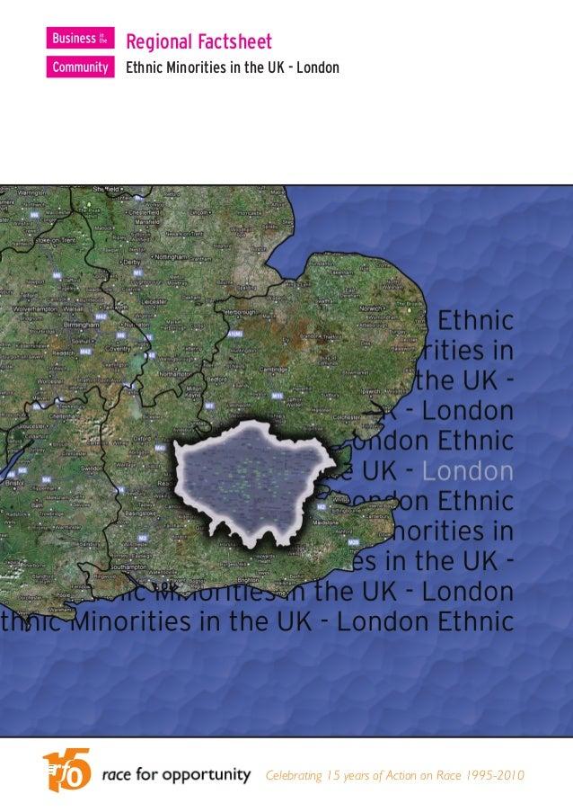 Regional FactsheetEthnic Minorities in the UK - London                       Celebrating 15 years of Action on Race 1995-2...