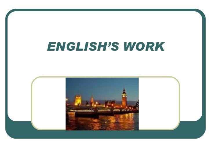ENGLISH'S WORK