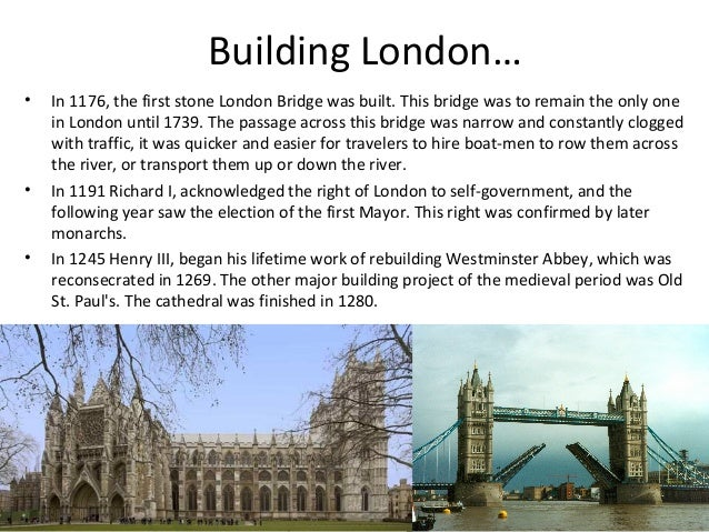 Building London… •  •  •  In 1176, the first stone London Bridge was built. This bridge was to remain the only one in Lond...