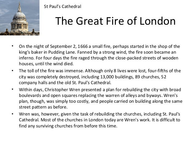 St Paul's Cathedral  The Great Fire of London •  •  •  •  On the night of September 2, 1666 a small fire, perhaps started ...