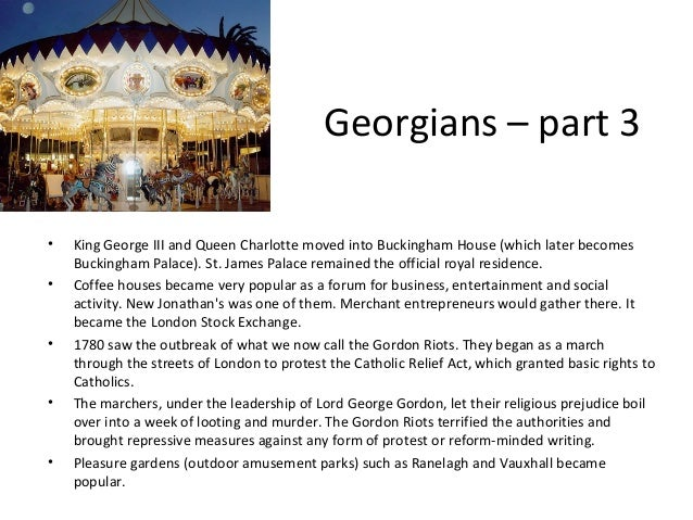 Georgians – part 3 • •  •  •  •  King George III and Queen Charlotte moved into Buckingham House (which later becomes Buck...