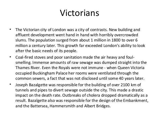 Victorians •  •  •  The Victorian city of London was a city of contrasts. New building and affluent development went hand ...