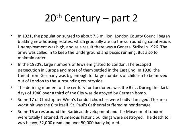 20 Century – part 2 th  •  •  • • •  In 1921, the population surged to about 7.5 million. London County Council began buil...