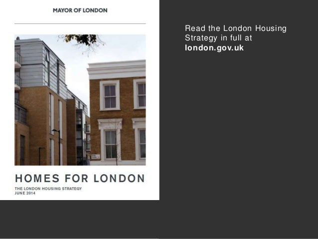 Read the London Housing Strategy in full at london.gov.uk