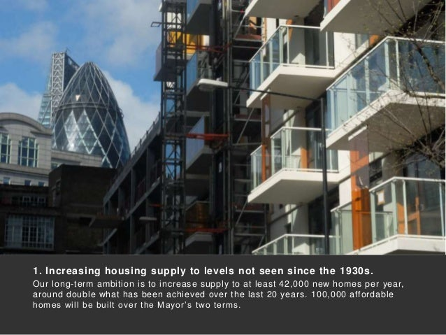 1. Increasing housing supply to levels not seen since the 1930s. Our long-term ambition is to increase supply to at least ...