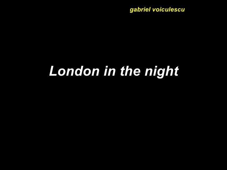London in the night gabriel voiculescu