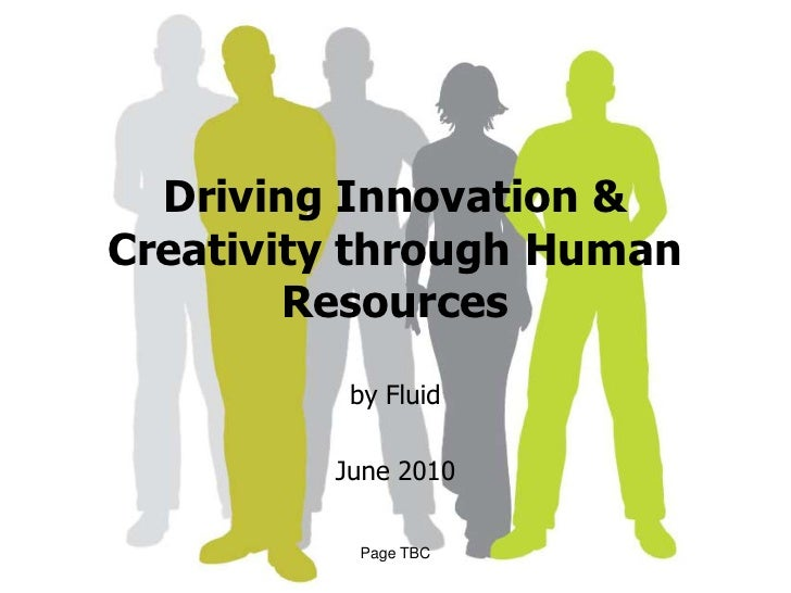 Driving Innovation & Creativity through Human Resources<br />by Fluid <br />June 2010<br />Page TBC<br />